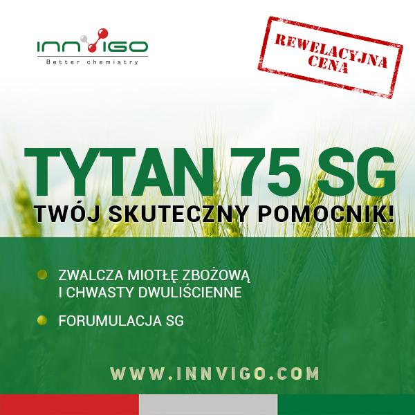 HERBICYD TYTAN 75 SG zwalczanie chwastów w tym miotła zbożowa w zbożach ozimych